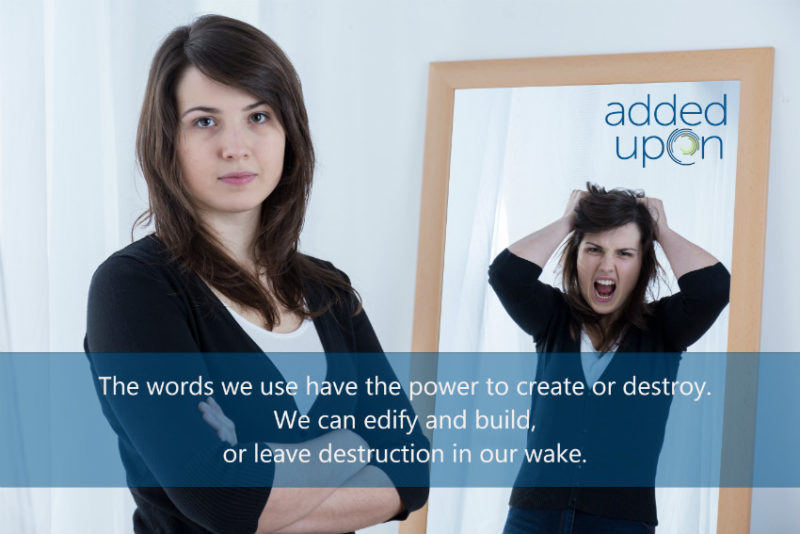 words build and edify or destroy