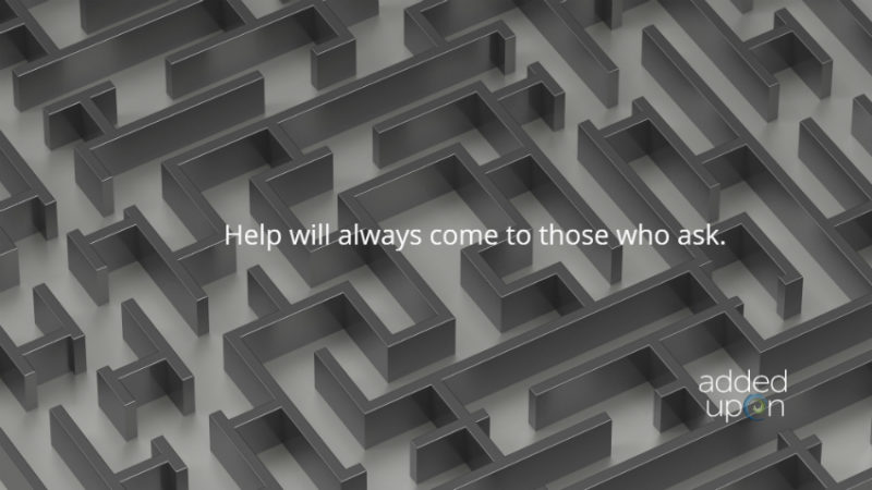 have the faith to ask for help